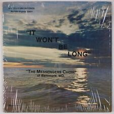 THE MESSENGERS CHOIR: It Won't Be Long BLACK GOSPEL Private Baltimore LP 70s