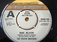 """THE FOSTER BROTHERS - MAKE BELIEVIN'  7"""" VINYL DEMO"""