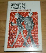 Answer Me, Answer Me. What's the Church Coming to? Jeanne Davis Glynn. 1970