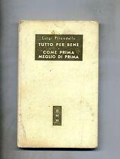 Luigi Pirandello # MASCHERE NUDE - TUTTO PER BENE-COME PRIMA..# Mondadori 1951