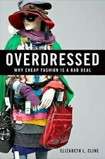 Over - Dressed : The Shockingly High Cost of Cheap Fashion by Elizabeth L. Cline