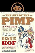 The Art of the Pimp: One Man's Search for Love, Sex, and Money, Hof, Dennis, Goo
