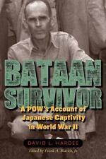 Bataan Survivor: A POW's Account of Japanese Captivity in World War II: ...