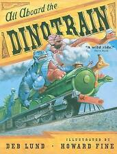 NEW All Aboard the Dinotrain by Deb Lund