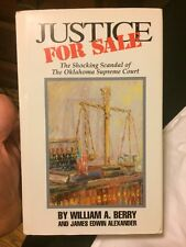 Justice For Sale The Shocking Scandal Of The Oklahoma Supreme Court By W. Berry