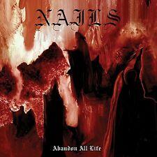 NAILS - ABANDON ALL LIFE   (CD) Sealed