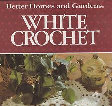 White Crochet Pattern Book Hardcover Many Methods Better Homes And Gardens BH&G