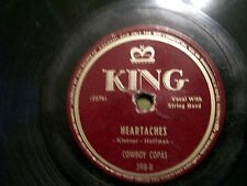 COWBOY COPAS HEARTACHES & KENTUCKTY WALTZ 78 RECORD KING 598