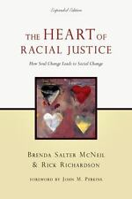 The Heart of Racial Justice: How Soul Change Leads to Social Change by McNeil,