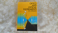Optics and Optical Instruments by B.K Johnson very good