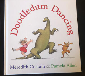 Doodledum Dancing by Meredith Costain & Pamela Allen HB 2006 1st ed., OOP