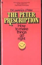 The Peter Prescription: How to Make Things Go Right by Laurence J. Peter