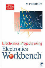 Electronics Projects Using Electronics Workbench, Horsey, M.P., Used; Good Book