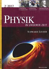 Physik in unserer Zeit, Heft 2/2017: Schwarze Löcher  +++ wie neu +++