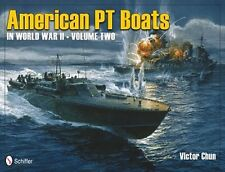 """American PT Boats in World War II Volume Two"" by Victor Chun - Aviation Books"