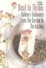 Basil to Thyme: Culinary Endeavors from the Garden to the Kitchen