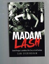 Madam Lash: Gretel Pinniger's Scandalous Life of Sex Art Bondage, Sam Everingham