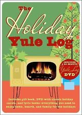 The Holiday Yule Log: Includes Gift Book, DVD with Classic Holiday Carols, and L