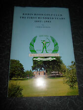Robin Hood Golf Club The First Hundred Years 1893-1993 Chris Dixon+Illustrated