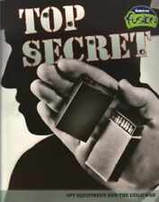Top Secret: Spy Equipment and the Cold War (Americ
