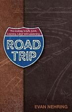 Road Trip: The Journey to Life, Love, Learning, Labor and Leadership-ExLibrary