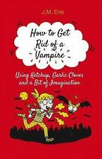 How to Get Rid of a Vampire : Using Ketchup, Garlic Cloves and a Bit of...