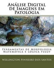 Análise Digital de Imagens em Patologia: Ferramentas de Morfologia Matemática e