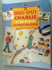 LIVRE  OUI-OUI, CHARLIE ET LES AUTRES AU POINT DE CROIX