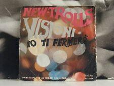 "NEW TROLLS - IO TI FERMERO' / VISIONI 45 GIRI 7""  CETRA SP 1369"