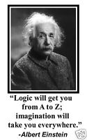 "Albert Einstein ""logic will get you from A to Z"" Quote 11 x 17 Poster Photo #kn1"