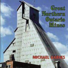 GREAT NORTHERN ONTARIO MINES – Michael Barnes - Red Lake Hemlo Sudbury Timmins