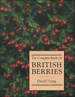 The Complete Book of British Berries by Lang, David