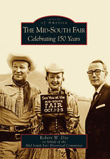 The Mid-South Fair: Celebrating 150 Years [Images of America] [TN]