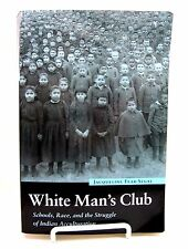JACQUELINE FEAR-SEGAL - White Man's Club: Schools, Race, and the Struggle of