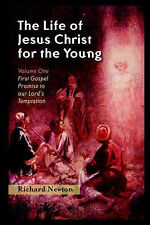 NEW The Life of Jesus Christ for the Young: Volume One by Richard Newton