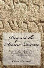 Beyond Hebrew Lexicon Learn Do Hebrew Word Studies That T by Bentorah Chaim