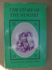 THE STORY OF THE NURSERY KING-HALL 1958 EARLY CHILD DEVELOPEMENT HISTORY 1st Ed