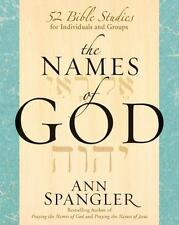 The Names Of God: 52 Bible Studies For Individuals And Groups: By Ann Spangler