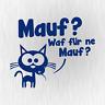 Mauf Waf für ne Mauf? Maus Katze Cartoon Blau Auto Vinyl Decal Sticker Aufkleber