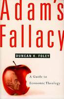 Adam's Fallacy: A Guide to Economic Theology by Duncan K. Foley (Paperback, 2008