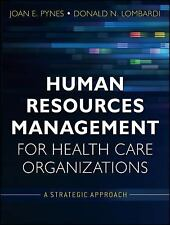 Human Resources Management for Health Care Organizations: A Strategic Approac...