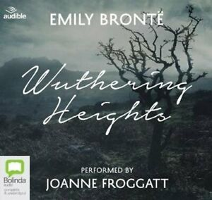 Wuthering Heights Performed by Joanne Froggatt by Emily Bronte 9781489486967