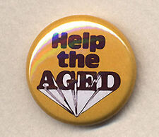 HELP THE AGED Button Badge Pin HARRY HILL