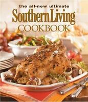 The All-New Ultimate Southern Living Cookbook : Over 1,250 of Our Best Recipes
