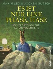 Es ist nur eine Phase, Hase von Maxim Leo und Jochen Gutsch (2018, Gebundene Ausgabe)