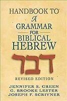 Handbook To A Grammar For Biblical Hebrew, Paperback by Green, Jennifer S.; L...