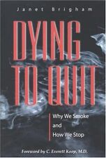 Dying to Quit: Why We Smoke and How We Stop (Singu
