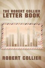 Robert Collier Letter Book: By Collier, Robert