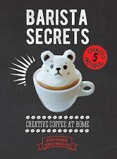 Matsuno, Kohei : Barista Secrets: Creative Coffee at Home