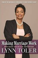 Making Marriage Work : New Rules for an Old Institution, Paperback by Toler, ...